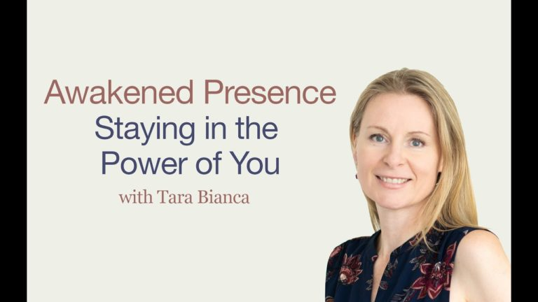Awakened Presence: Staying in the Power of You